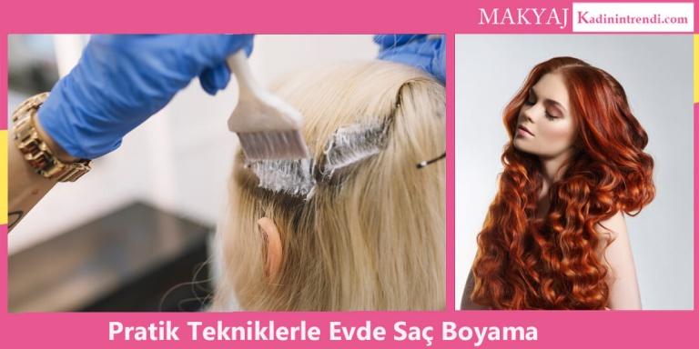 Evde Saç Boyama Teknikleri İle Saçlarını Kendin Boya